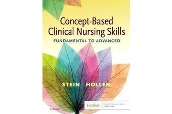 Concept-Based Clinical Nursing Skills - Fundamental to Advanced