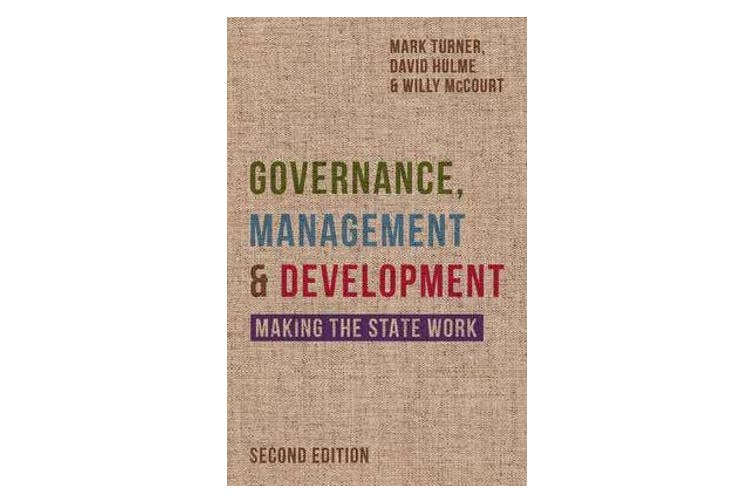 Governance, Management and Development - Making the State Work