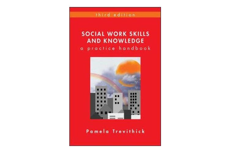 Social Work Skills and Knowledge - A Practice Handbook