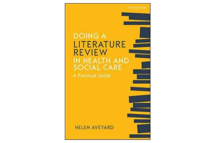 Doing a Literature Review in Health and Social Care - A Practical Guide