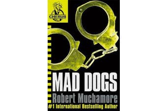 CHERUB: Mad Dogs - Book 8