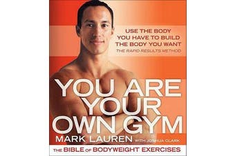 You are Your Own Gym - The Bible of Bodyweight Exercises