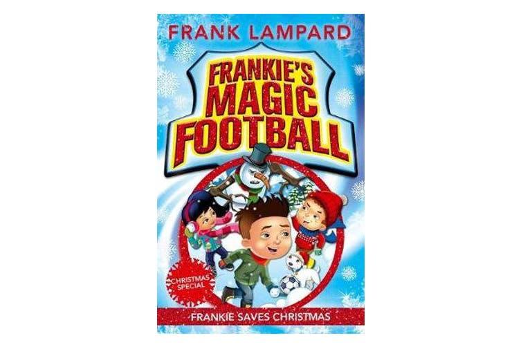 Frankie's Magic Football: Frankie Saves Christmas - Book 8