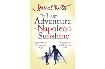 The Last Adventure of Napoleon Sunshine - a heartwarming, uplifting novel about the importance of family