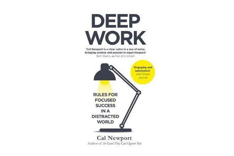 Deep Work - Rules for Focused Success in a Distracted World