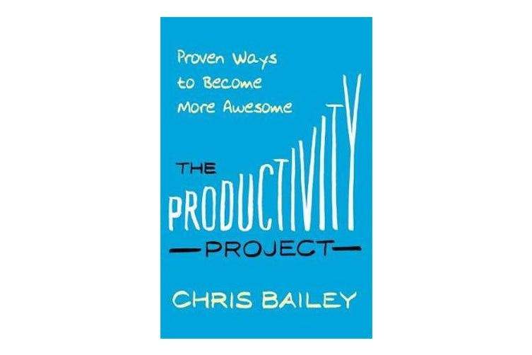 The Productivity Project - Proven Ways to Become More Awesome