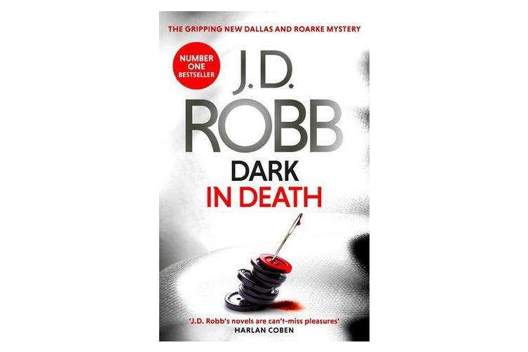 Dark in Death - An Eve Dallas thriller (Book 46)