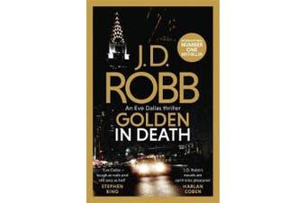 Golden In Death - An Eve Dallas thriller (Book 50)