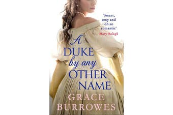 A Duke by Any Other Name - 'Smart, sexy, and oh-so-romantic' Mary Balogh