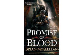 Promise of Blood - Book 1 in the Powder Mage trilogy