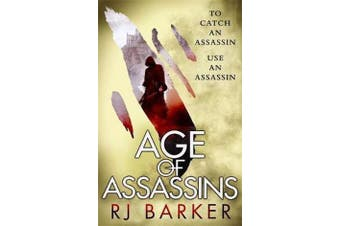 Age of Assassins - (The Wounded Kingdom Book 1) To catch an assassin, use an assassin...