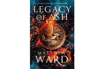 Legacy of Ash - Book One of the Legacy Trilogy