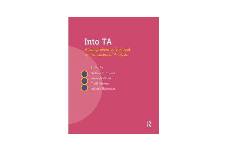 Into TA - A Comprehensive Textbook on Transactional Analysis