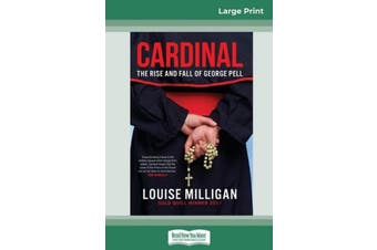 Cardinal - The Rise and Fall of George Pell (16pt Large Print Edition)