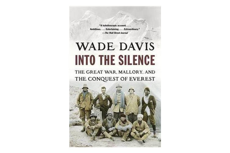 Into the Silence - The Great War, Mallory, and the Conquest of Everest
