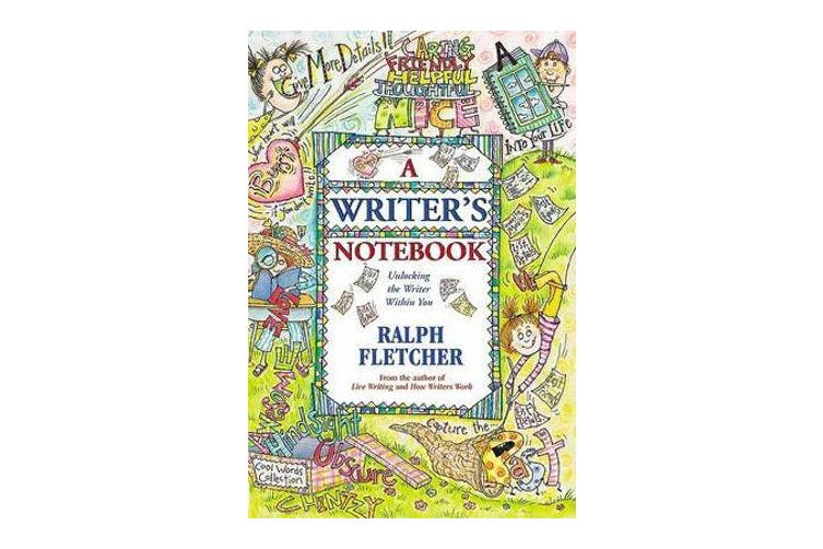 A Writer's Notebook - Unlocking the Writer Within You