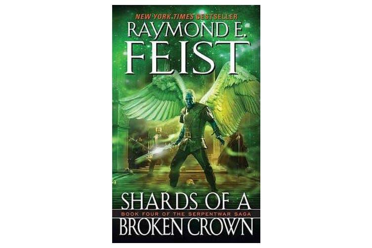 Shards of a Broken Crown - Book Four of the Serpentwar Saga