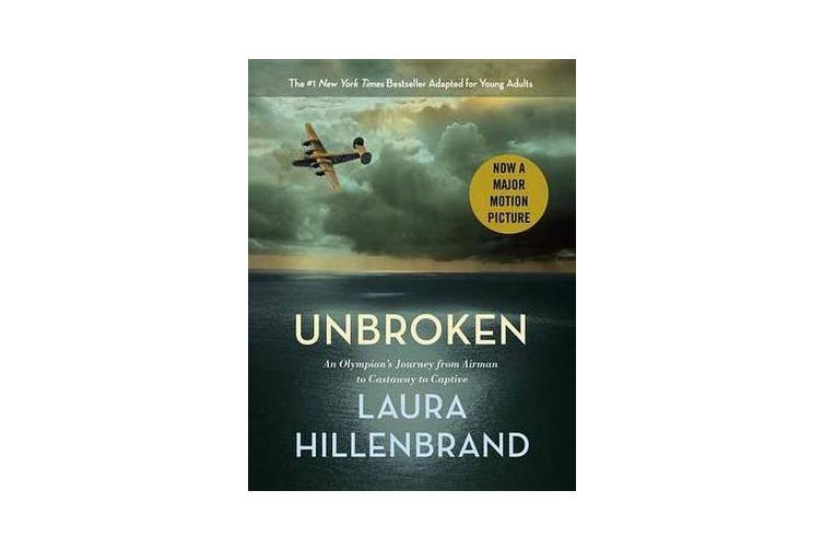 Unbroken (the Young Adult Adaptation) - An Olympian's Journey from Airman to Castaway to Captive