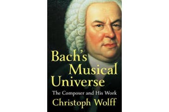 Bach's Musical Universe - The Composer and His Work