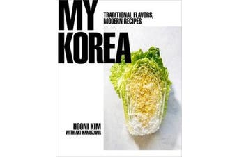 My Korea - Traditional Flavors, Modern Recipes