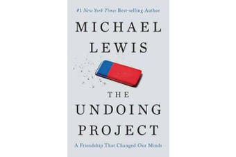 The Undoing Project - A Friendship That Changed Our Minds