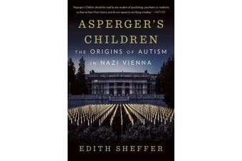 Asperger's Children - The Origins of Autism in Nazi Vienna