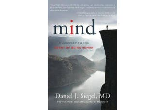 Mind - A Journey to the Heart of Being Human