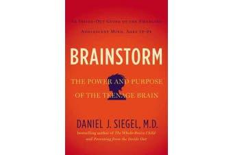 Brainstorm - The Power and Purpose of the Teenage Brain