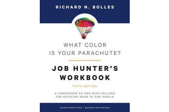 What Color Is Your Parachute? Job-Hunter's Workbook - A Companion to the Best-selling Job-Hunting Book in the World