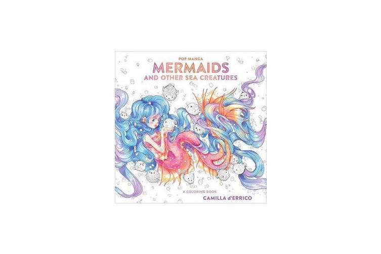 Pop Manga Mermaids and Other Sea Creatures - A Coloring Book