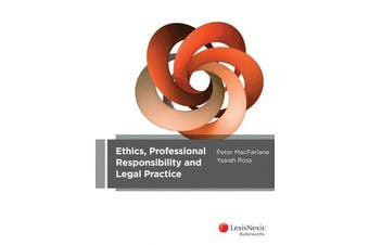 Ethics, Professional Responsibility and Legal Practice