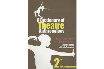 A Dictionary of Theatre Anthropology - The Secret Art of the Performer