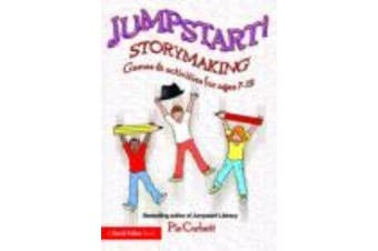 Jumpstart! Storymaking - Games and Activities for Ages 7-12