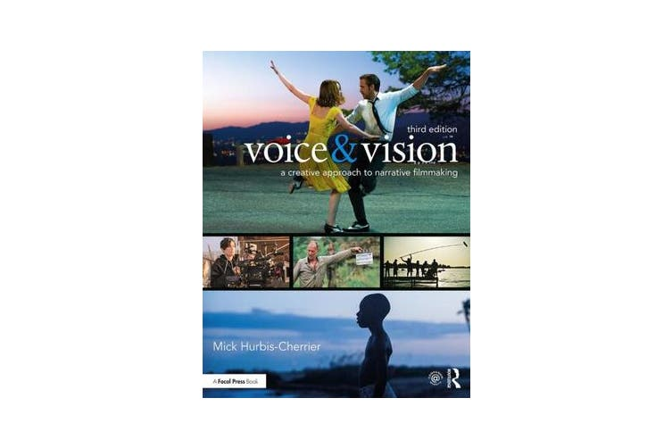 Voice & Vision - A Creative Approach to Narrative Filmmaking