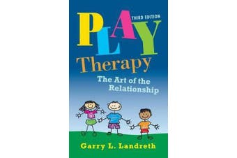 Play Therapy - The Art of the Relationship