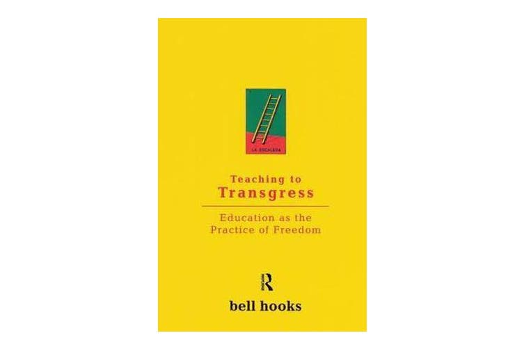 Teaching to Transgress - Education as the Practice of Freedom