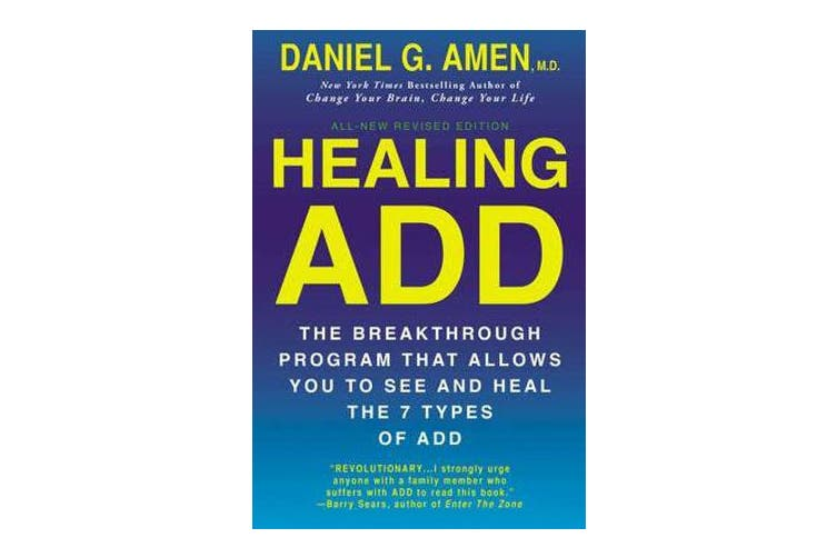 Healing Add - The Breakthrough Program That Allows You to See and Heal the 7 Types of Add
