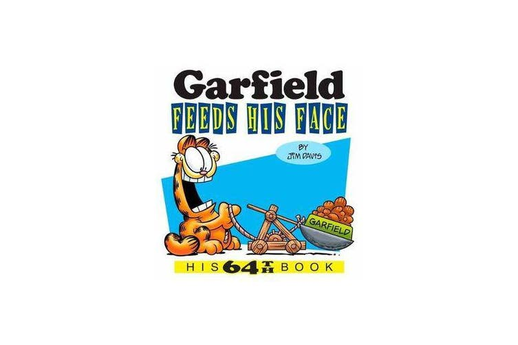 Garfield Feeds His Face - His 64th Book