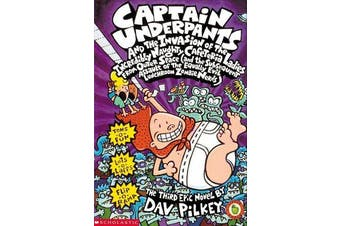 Captain Underpants and the Invasion of the Incredibly Naughty Cafeteria Ladies from Outer Space - A Third Epic Novel