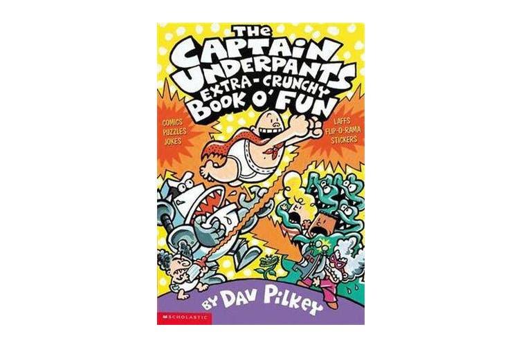 Captain Underpants Extra-Crunchy Book o' Fun 'n' Games