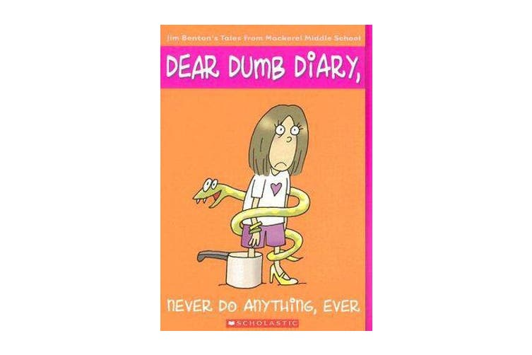 Dear Dumb Diary - #4 Never Do Anything, Ever