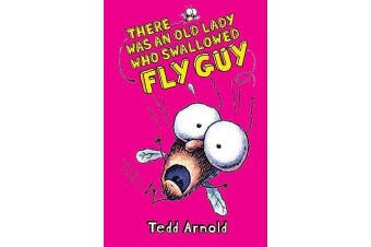Fly Guy - #4 There Was an Old Lady Who Swallowed a Fly Guy