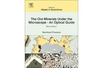 The Ore Minerals Under the Microscope: Volume 3 - An Optical Guide
