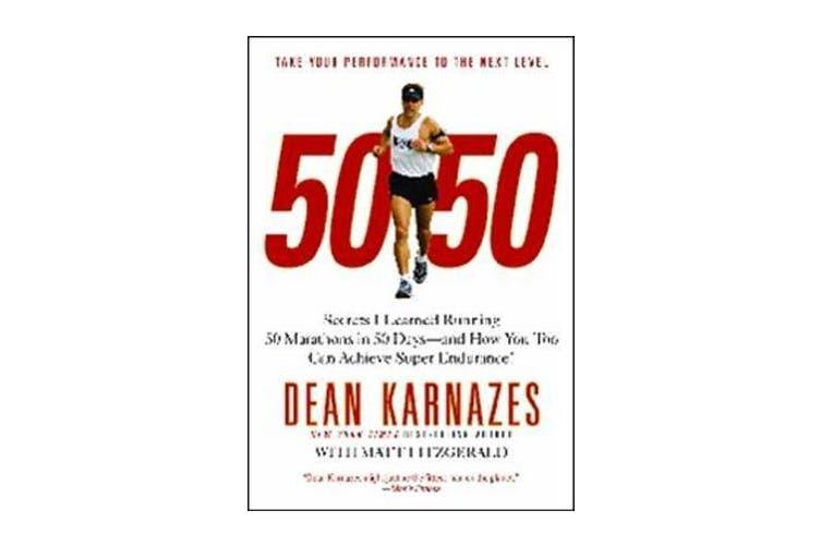 50/50 - Secrets I Learned Running 50 Marathons In 50 Days