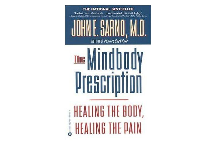 The Mind/Body Prescription
