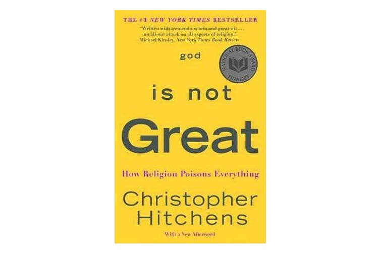 God Is Not Great - How Religion Poisons Everything