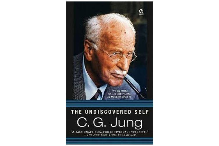 The Undiscovered Self - The Dilemma of the Individual in Modern Society