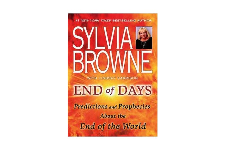 End of Days - Predictions and Prophecies about the End of the World
