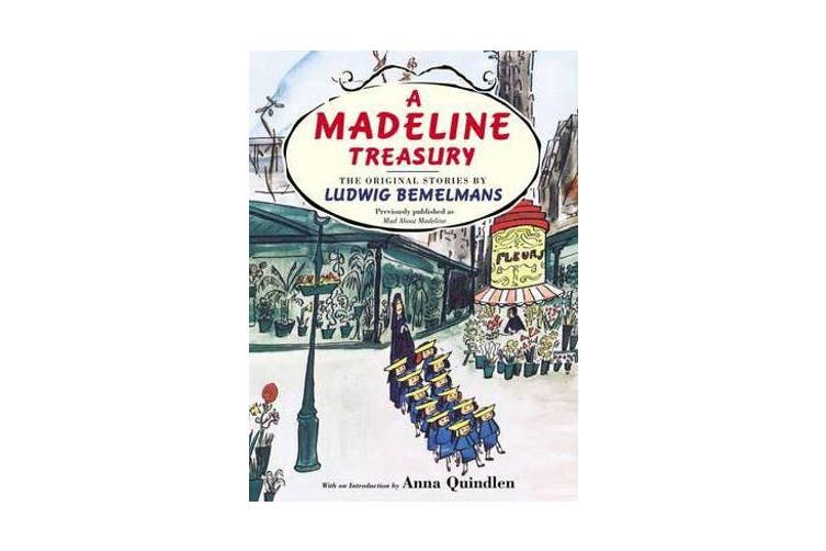 A Madeline Treasury - The Original Stories by Ludwig Bemelmans