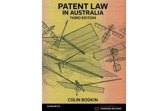 Patent Law in Australia Third Edition